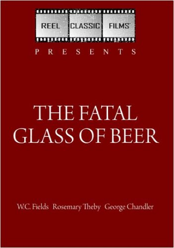 The Fatal Glass of Beer (1933)