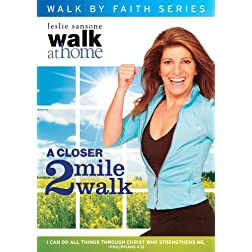 Leslie Sansone: Walk By Faith Series : A Closer 2 Mile Walk