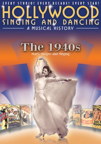 Hollywood Singing and Dancing: A Musical History - The 1940s