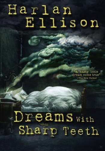 Harlan Ellison: Dreams with Sharp Teeth