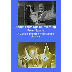 Attack From Space / Warning From Space : A Classic Science Fiction Double Feature
