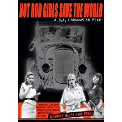 Hot Rod Girls Save The World (First Edition)