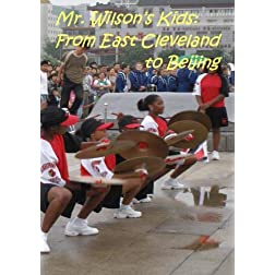 Mr. Wilson's Kids: From East Cleveland to Beijing