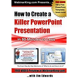 PowerPoint: How to Create a Killer Power Point Presentation... in 60 Minutes or Less! - Jim Edwards