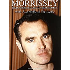 Morrissey: From Where He Came to Where He Went