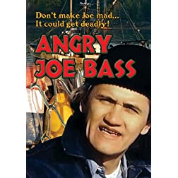 Angry Joe Bass