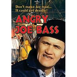 Angry Joe Bass