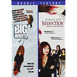 The Big White/School for Seduction