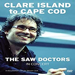 The Saw Doctors: Clare Island to Cape Cod