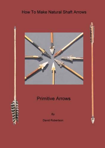 How to Make Natural Shaft Arrows