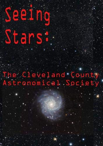 Seeing Stars: Cleveland County Astronomical Society