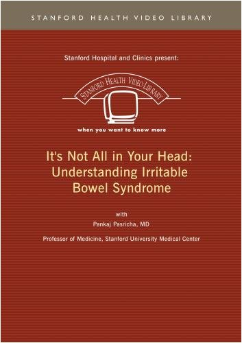 It's Not All in Your Head: Understanding Irritable Bowel Syndrome