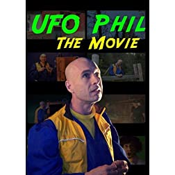UFO Phil: The Movie