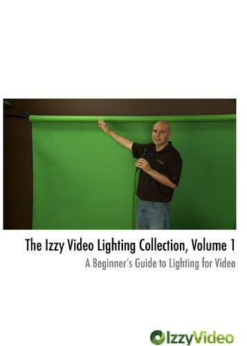 The Izzy Video Lighting Collection Vol. 1: A Beginner's Guide to Lighting for Video
