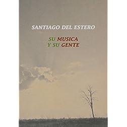 Santiago Del Estero-Su Musica Y Su Gente