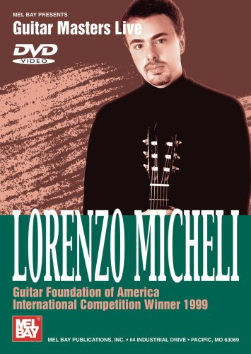 Mel Bay presents Lorenzo Micheli: Guitar Foundation of America International Competition Winner 1999
