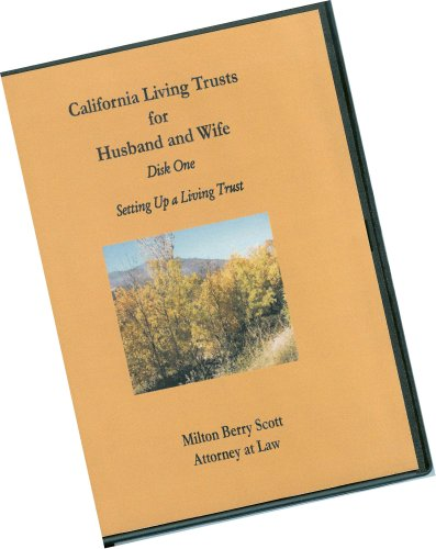 Disk One--Setting Up A Living Trust--California Living Trusts for Husband and Wife