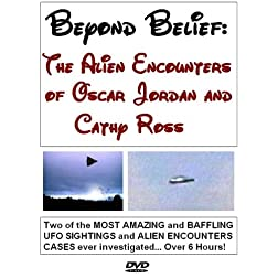 BEYOND BELIEF: The Alien Encounters of Oscar Jordan and Cathy Ross