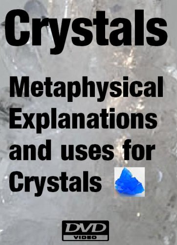 Crystals: Metaphysical Explanations and Uses for Crystals