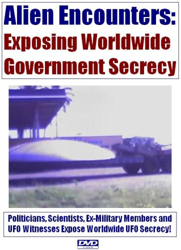 Alien Encounters: Exposing Worldwide Government Secrecy