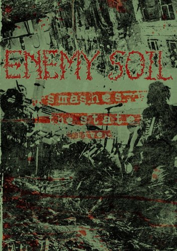 Enemy Soil - Smashes the State Live