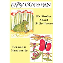 Six Stories About Little Heroes and Herman and Marguerite