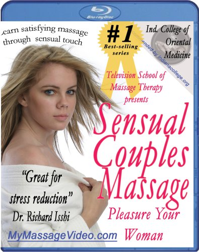 Sensual Couples Massage: Pleasure Your Woman Instructional Video [Blu-ray]