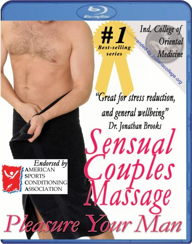 Sensual Couples Massage: Pleasure Your Man Instructional Video [Blu-ray]