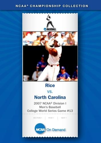 2007 NCAA Division I Men's Baseball College World Series Game #13 - Rice vs. North Carolina