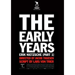 The Early Years Erik Nietzsche Part 1