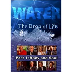 Water, The Drop of Life: Body and Soul