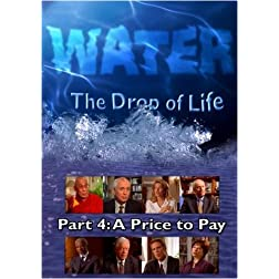 Water, The Drop of Life: A Price to Pay