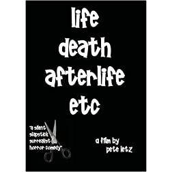 Life Death Afterlife Etc.