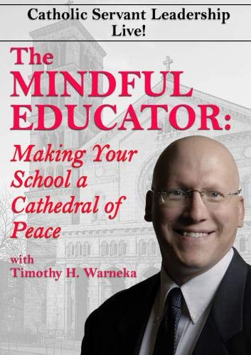 The Mindful Educator: Making Your School a Cathedral of Peace