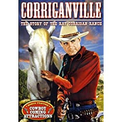 Corriganville: The Story of the Ray Corrigan Ranch