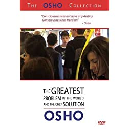 The Osho Collection, Vol. 3: The Greatest Problem in the World, and the Only Solution