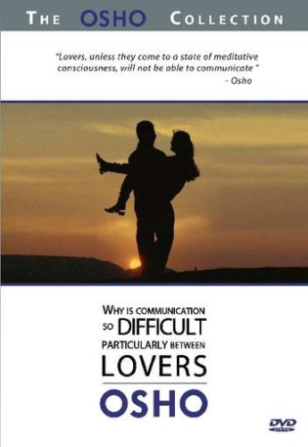 The Osho Collection, Vol. 4: Why Is Communication So Difficult Particularly Between Lovers