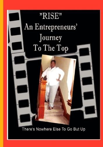 RISE: An Entrepreneur's Journey To The Top
