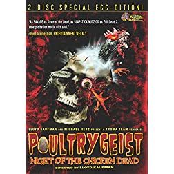 Poultrygeist: Night of the Chicken Dead: 2-Disc Special Egg-Dition!
