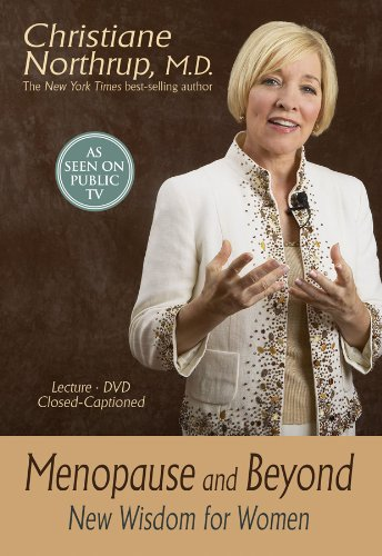 Menopause and Beyond: New Wisdom for Women