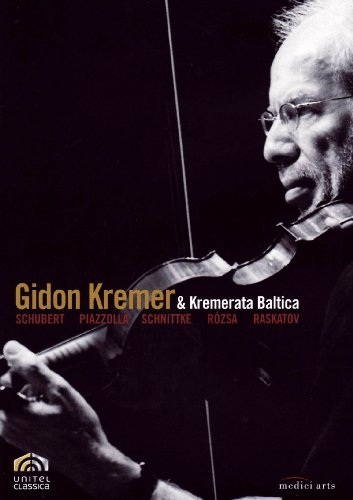 Gidon Kremer and Kremerata Baltica Play Schubert, Schnittke, Rozsa, Raskatov