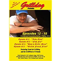 Grilldog Presents: Episodes 12 - 15
