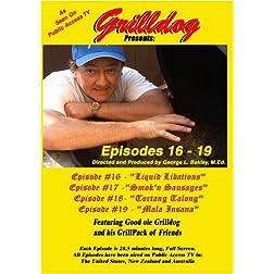 Grilldog Presents: Episodes 16 - 19