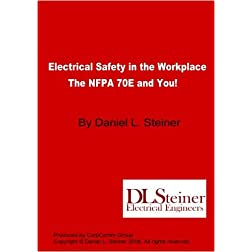 Electricical Safety in the Workplace-The NFPA 70E & You!