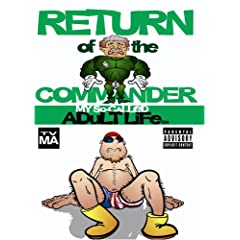 """My """"So-Called"""" Adult Life - Return of the Commander"""