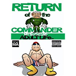 My &quot;So-Called&quot; Adult Life - Return of the Commander