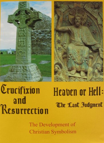 Crucifixion and Resurrection & Heaven or Hell: The Last Judgment (The Development of Christian Symbolism)