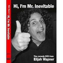 Hi, I'm Mr. Inevitable