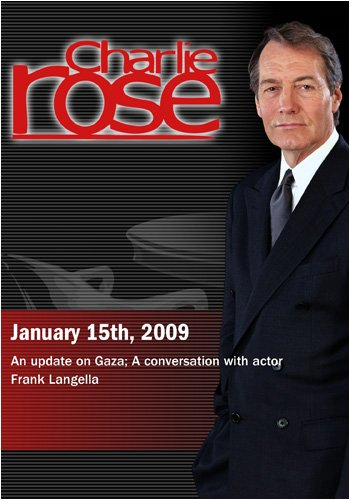 Charlie Rose - An update on Gaza / Frank Langella (January 15, 2009)