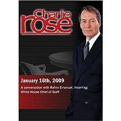 Charlie Rose - Rahm Emanuel (January 16, 2009)